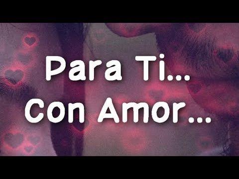 Youtube Palabras De Amor Palabras Bonitas De Amor Frases