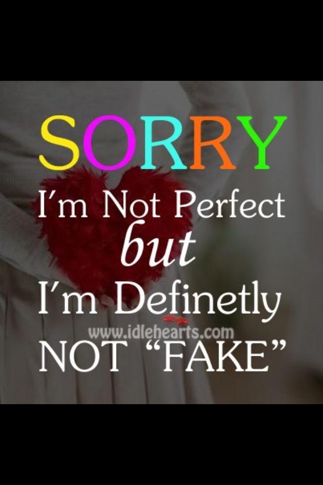 I'm not fake