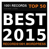BEST ALBUMS 2015 https://records1001.wordpress.com/