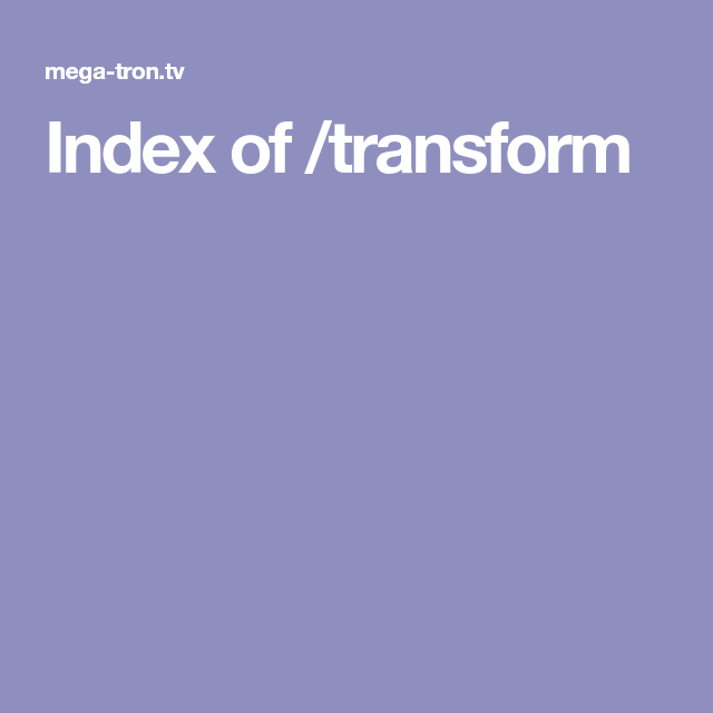 Index Of Transform