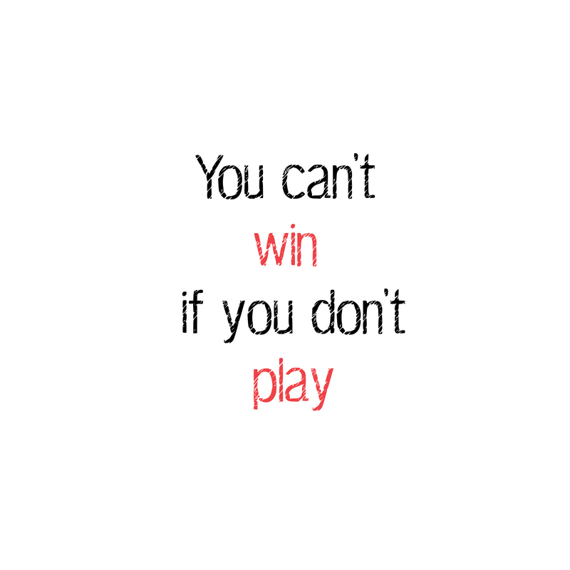 You can't win if you don't play - Motivational quote Art Print by InpireMe