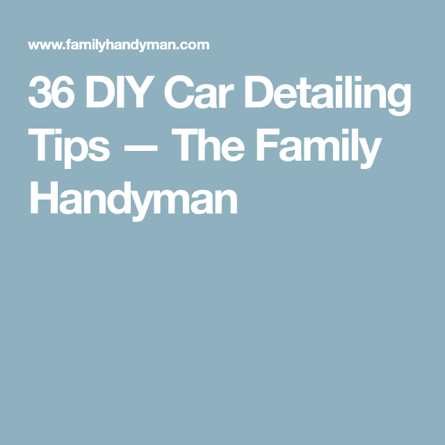 36 diy car detailing tips the family handyman jeeps 36 diy car detailing tips the family handyman solutioingenieria Image collections