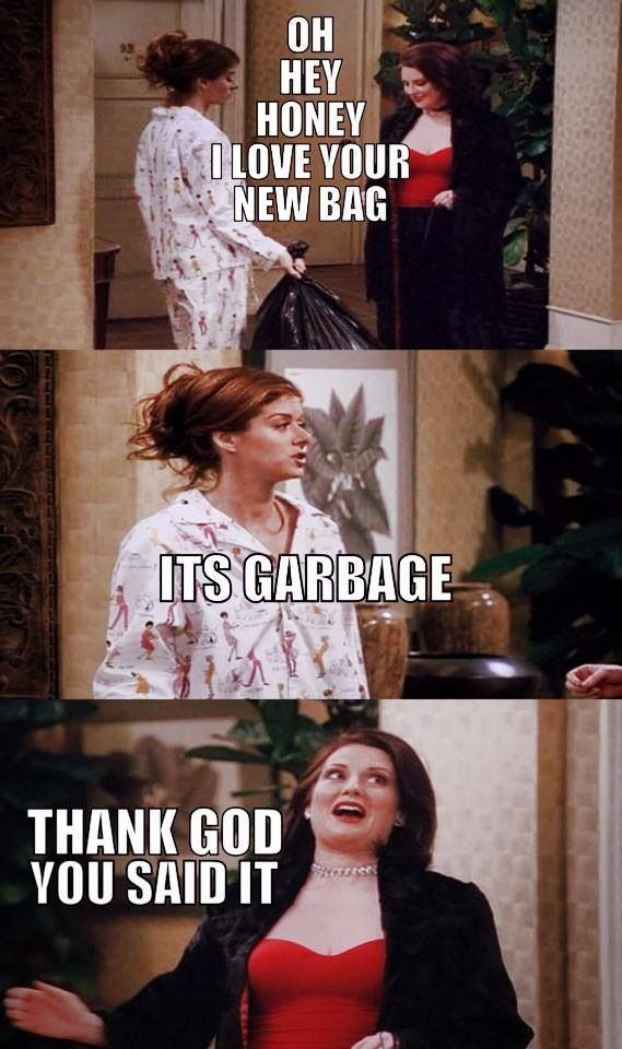 Will and Grace| Karen Walker...love her. I miss this show!