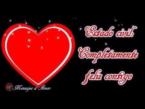 Video De Amor Con Frases Bonitas Para Dedicar Romantico Te Amo