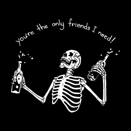You're the only friends i need
