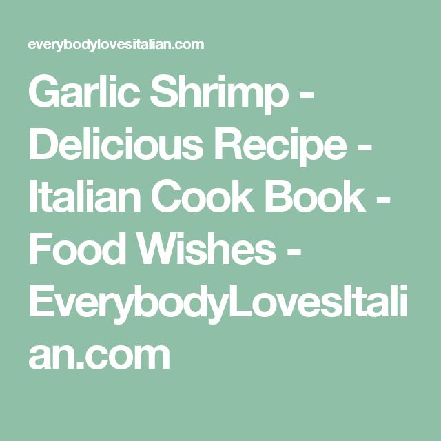 Garlic shrimp delicious recipe italian cook book food wishes garlic shrimp delicious recipe italian cook book food wishes everybodylovesitalian forumfinder Image collections