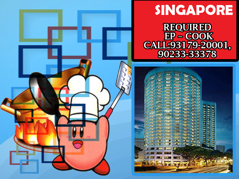 REQUIRED EP COOK FOR SINGAPORE SALARY 1000