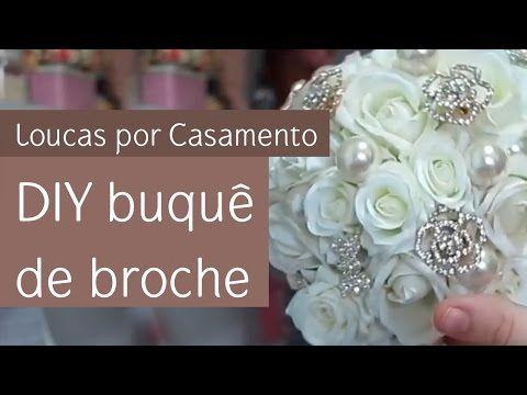 Coluna Loucas por Casamento: DIY buquê de broche - YouTube