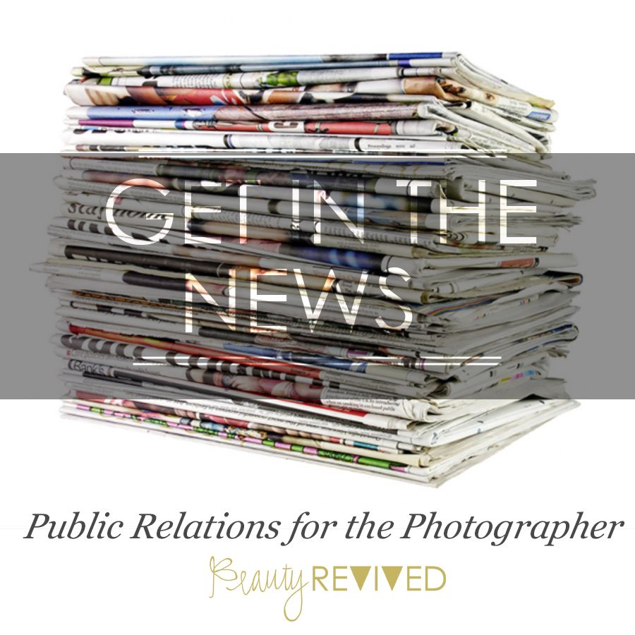 Public Relations For The Photographer. How To Get Your