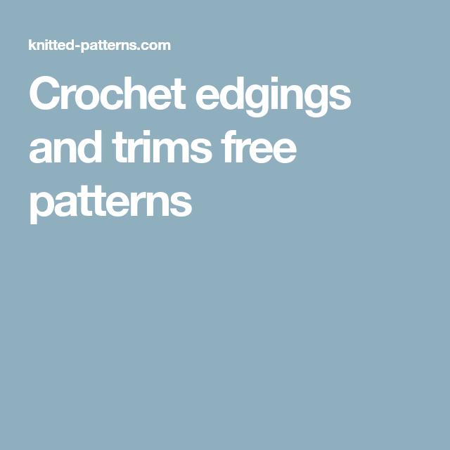 Crochet Edgings And Trims Free Patterns Hekel Pinterest