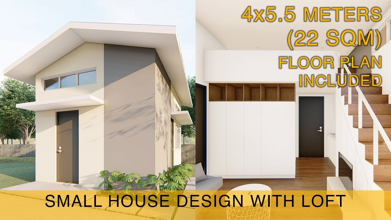 Small House Design Idea 4x5 5 Meters 22sqm With Loft Loft House Design Small House Interior Design Small House Design