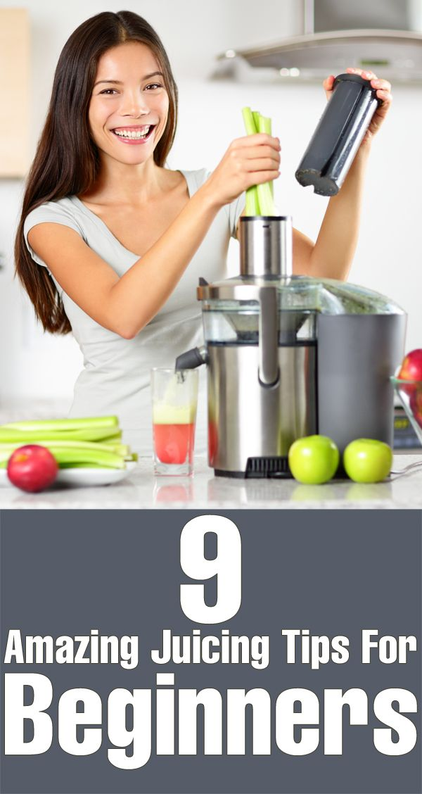 9 Amazing Juicing Tips For Beginners