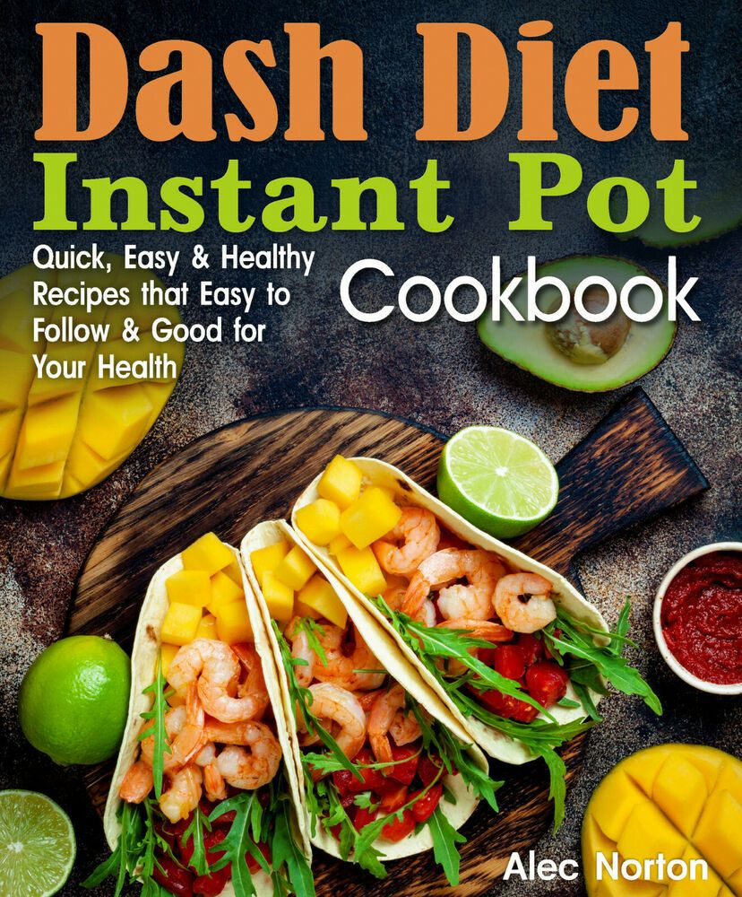 Details About Pdf Dash Diet Instant Pot Cookbook Quick Easy And Healthy Recipes That Easy