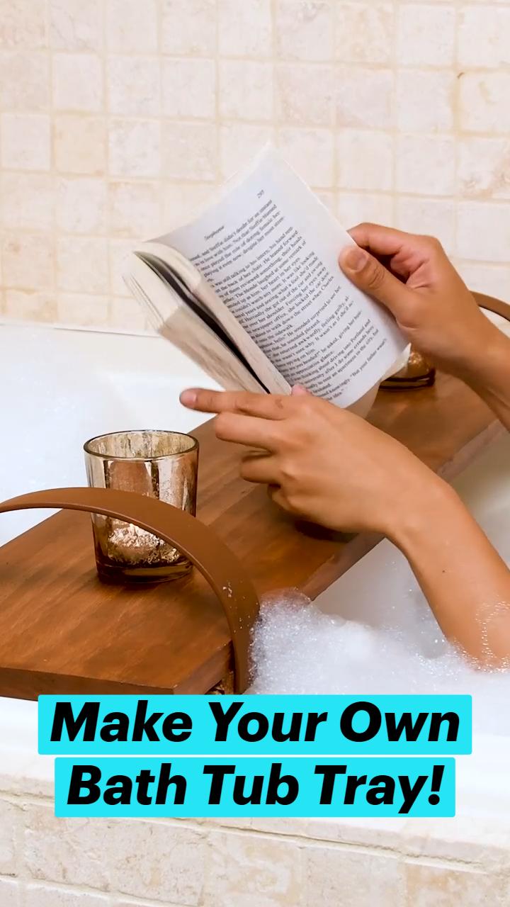 Make Your Own Bath Tub Tray!