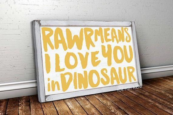RAWR Means I Love You In Dinosaur Framed Wood Sign by ToeFishArt