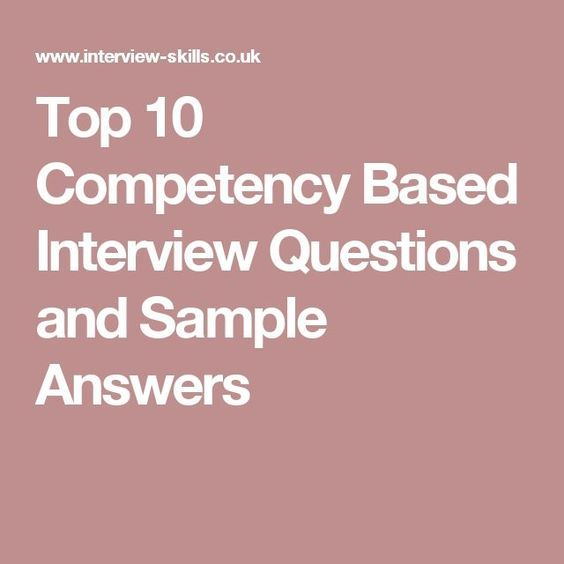 Top 10 Competency Based Interview Questions and Sample Answers job
