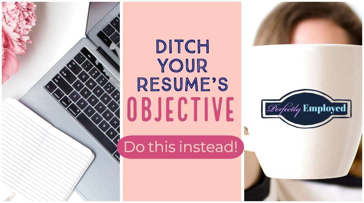 Ditch your resumes objective resume objective resume