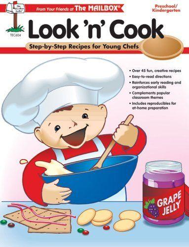 Look N Cook Step By Step Recipes For Young Chefs Preschool Kindergarten Http Www Amazon Com Dp 1562344501 R Look And Cook Preschool Cooking Fun Kids Food