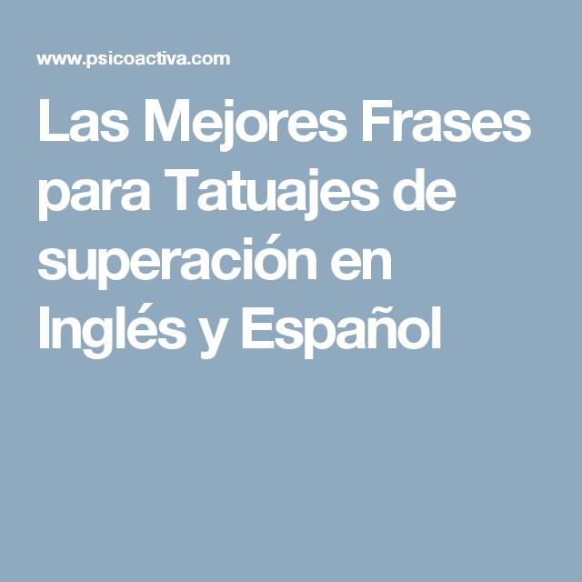 101 Frases Para Tatuajes En Español E Inglés Cortas: Las Mejores Frases Para Tatuajes De Superación En Inglés Y
