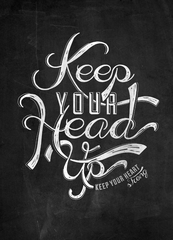 Keep Your Head Up Lyric prints, Head up quotes, Ben