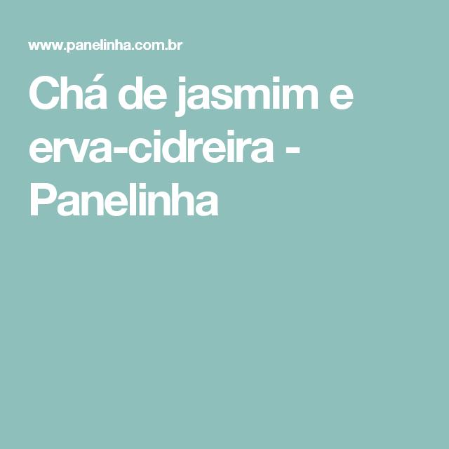 Chá de jasmim e erva-cidreira - Panelinha
