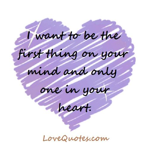 Beau I Want To Be The First Thing On Your Mind And Only One In Your Heart ·  Morning QuotesLove ...