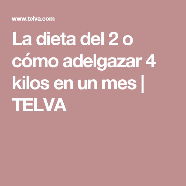dieta adelgazar 4 kg en un mes
