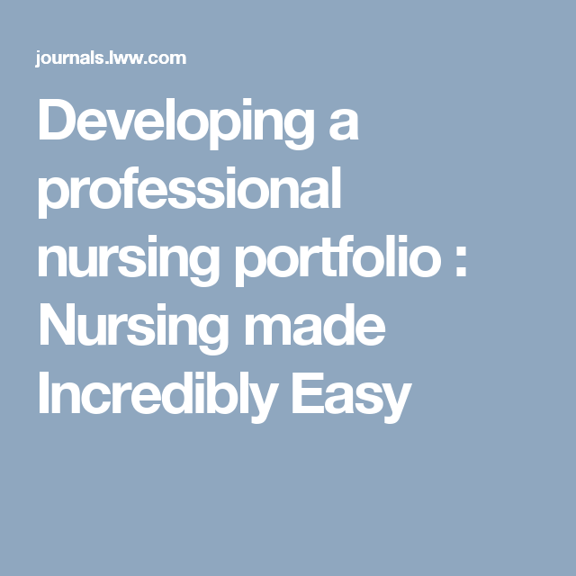 developing a professional nursing portfolio   nursing made incredibly easy