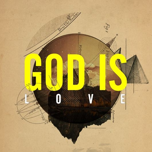 Beautiful graphic design of 'God Is Love'.