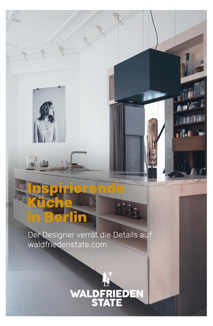 Brilliant Traumküche Dekoration Von Ein Stylist Aus Berlin Kreiert Seine Eigene