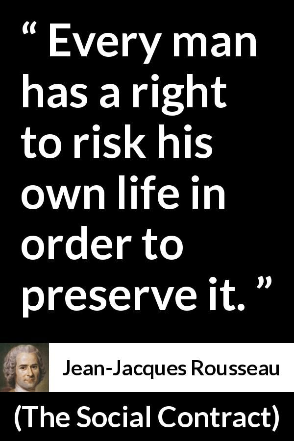 Jean Jacques Rousseau Quote About Life From The Social Contract