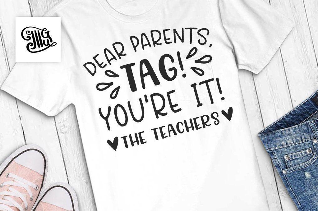 Download Dear parents, TAG! You're it! The teachers SVG   teacher ...