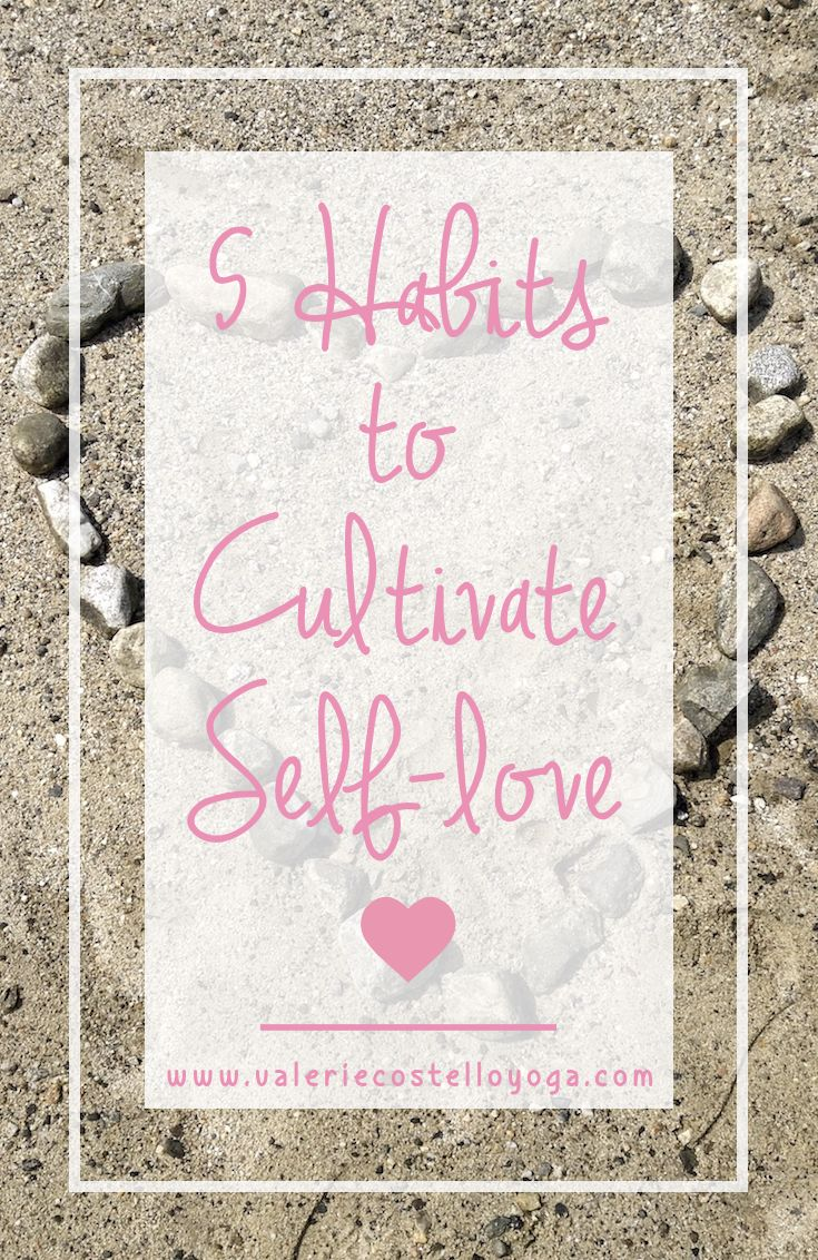 Cultivate self-love in your life