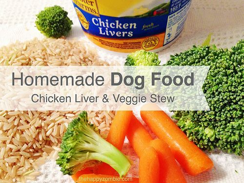 Homemade dog food chicken liver veggie stew happy zombie so ive been making homemade dog food and now my dog thinks i forumfinder Gallery
