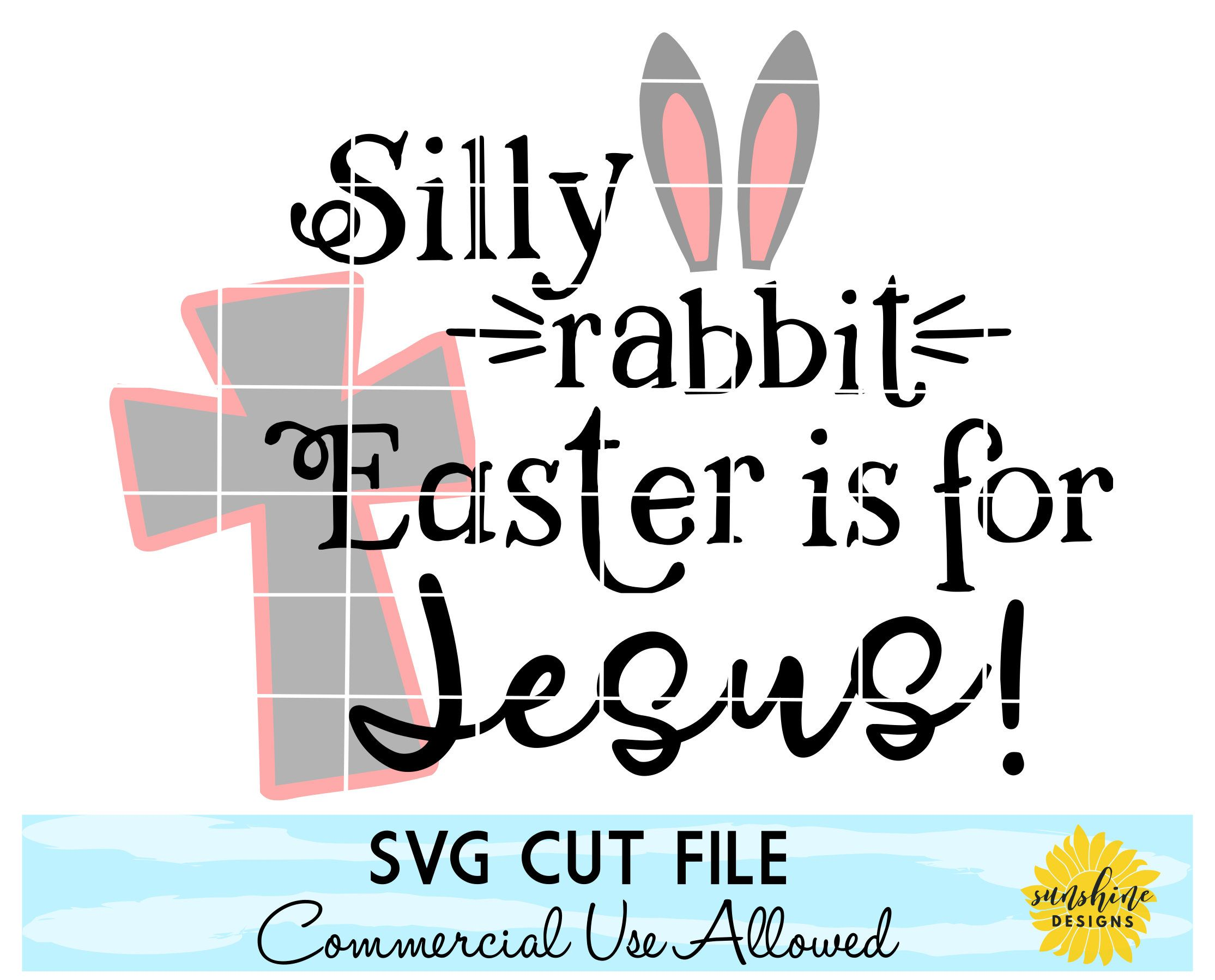 Easter Svg Dxf Png Silly Rabbit Easter Is For Jesus Svg Girls
