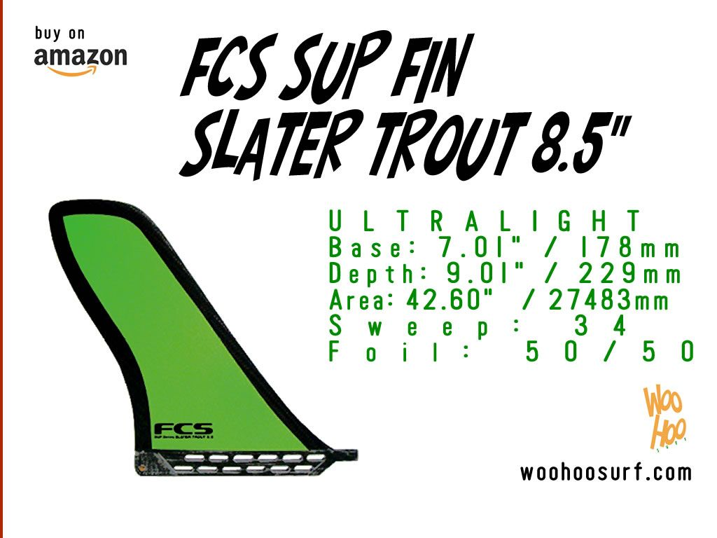 Fcs Sup Fin Slater Trout 8 5 Ultralight Fin Size 8 5 Base 7 01 178mm Depth 9 01 229mm Area 42 60 27483mm Sweep 34º Trout Hbo Amazon Buy