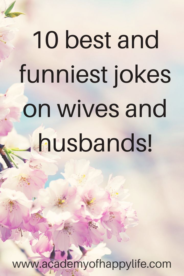 10 Best And Funniest Jokes On Wives And Husbands Academy Of Happy Life Relationship Jokes Funny Relationship Jokes Funny Jokes