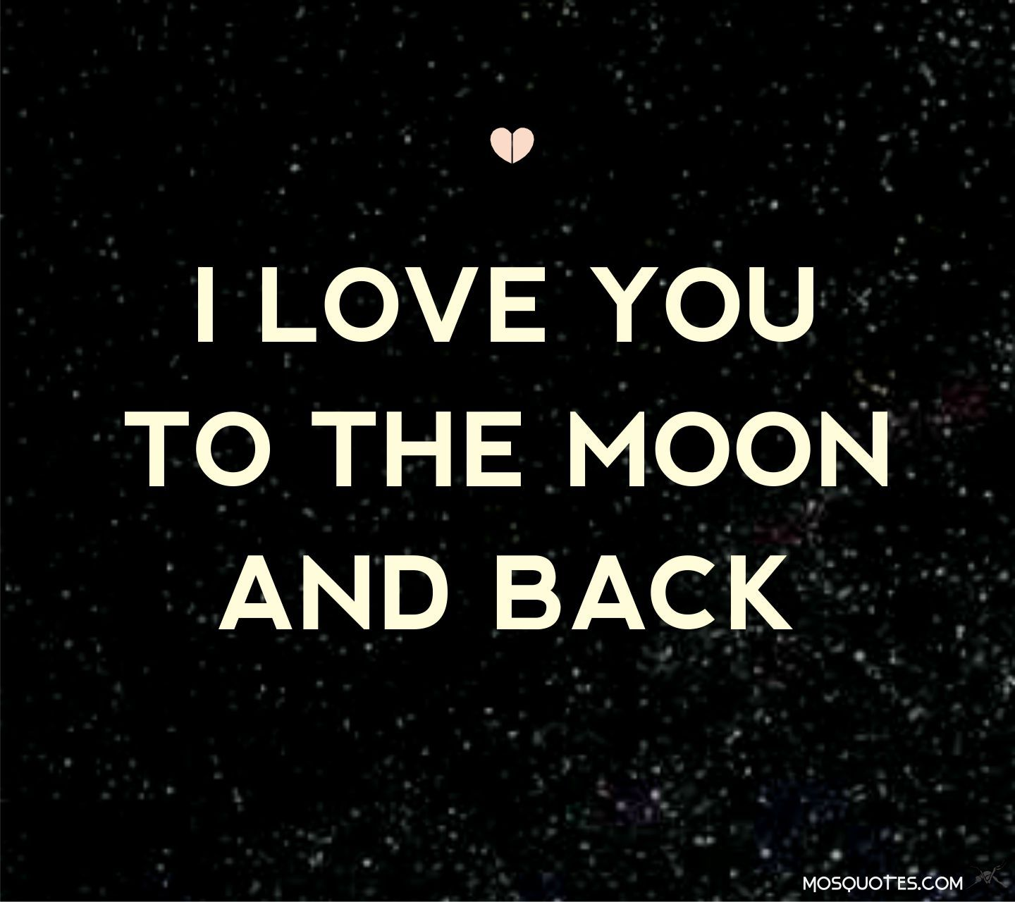 Quote I Love You To The Moon And Back Love Quotes For Him I Love You To The Moon And Back  Love Quotes
