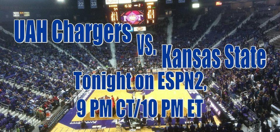 The UAH Chargers face off against Kansas State tonight on