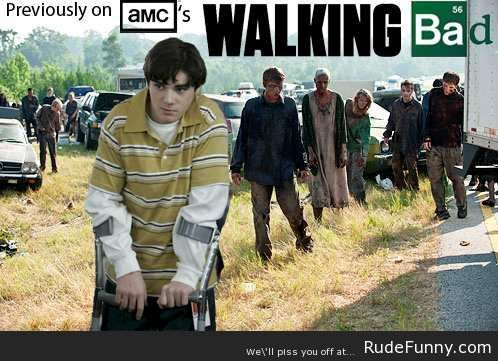 4fc1af1a3c05e61415b56f1de7d25c3c walking bad the follow up to breaking bad www rudefunny
