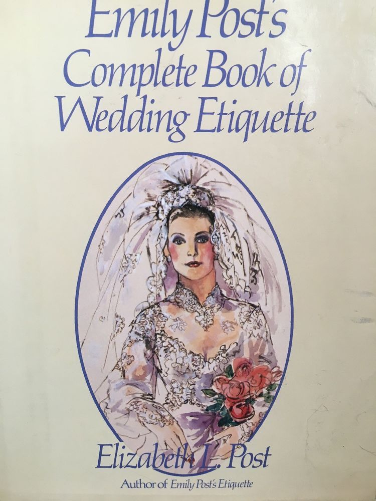 Emily Post S Complete Book Of Wedding Etiquette Books Wedding Etiquette Hardcover