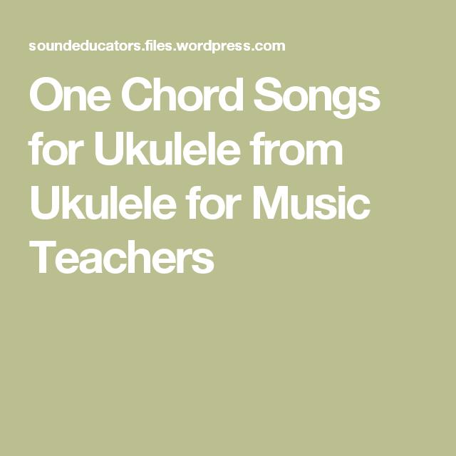 One Chord Songs For Ukulele From Ukulele For Music Teachers