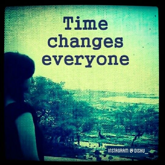 Time Changes Everyone Follow Us On Insta Dishu My Photography - Time changes in us