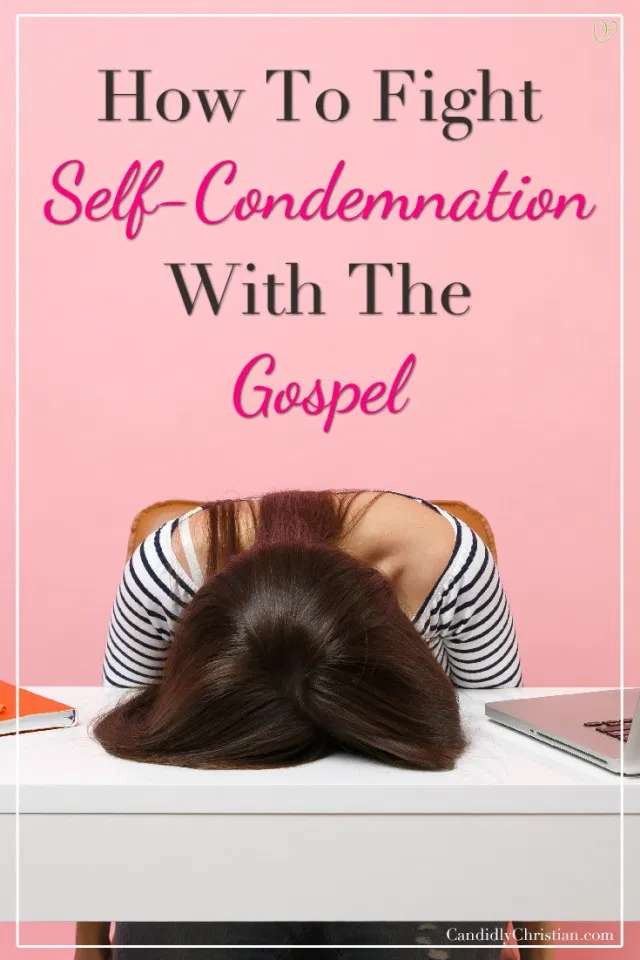 Fighting Self-Condemnation With The Gospel ~ Candi