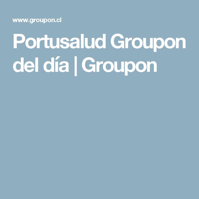 Portusalud  Groupon del día   Groupon