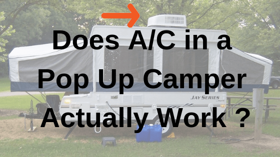 Does Air Conditioning Actually Work In a Pop Up Camper in
