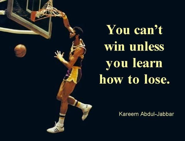 You Can T Win Unless You Learn How To Lose Kareem Abdul Jabbar Www Sportsmapapp Com Sports Quotes Basketball Famous Basketball Quotes Basketball Quotes