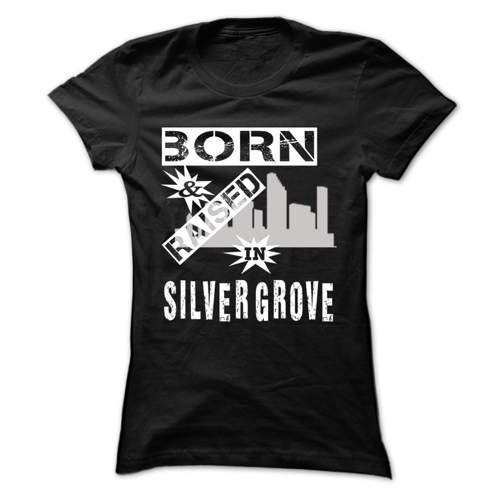 Born And Raised In Silver Grove T-Shirts, Hoodies. Check Price ==> https://www.sunfrog.com/LifeStyle/Born-And-Raised-In-Silver-Grove--Cool-City-Shirt-.html?id=41382