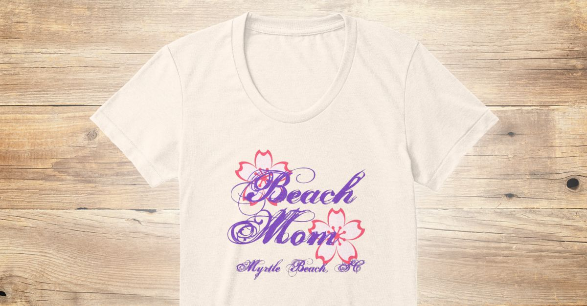 Discover Beach Mom T-Shirt from Myrtle Beach Tees, a custom product made just for you by Teespring. With world-class production and customer support, your satisfaction is guaranteed. - Beach Mom Myrtle Beach, Sc