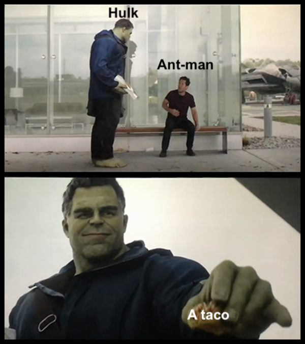 Love This New Format Hulk Gives Ant Man A Taco Marvel Funny Marvel Movies Marvel Cinematic